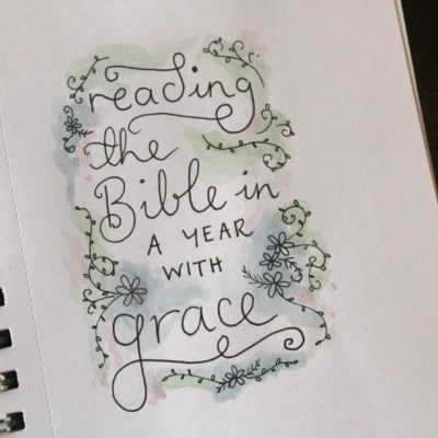 Reading the Bible in a Year (with grace)