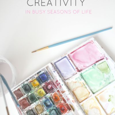 Nurture your creativity in busy seasons